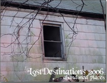 Lost Destinations: Abandoned Places 2006 Wall Calendar